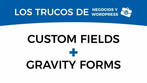 Prerrellenar campos de Gravity Forms desde custom fields