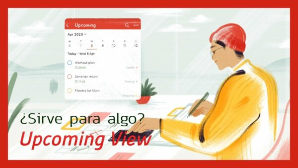 Upcoming View: analizando la nueva vista de Todoist