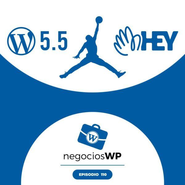 110. Más WordPress 5.5, las ventajas de HEY y reflexión sobre esfuerzo