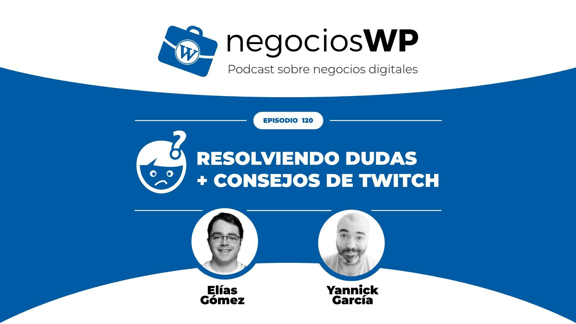 120. Resolviendo vuestras dudas de WordPress + trucos para Twitch