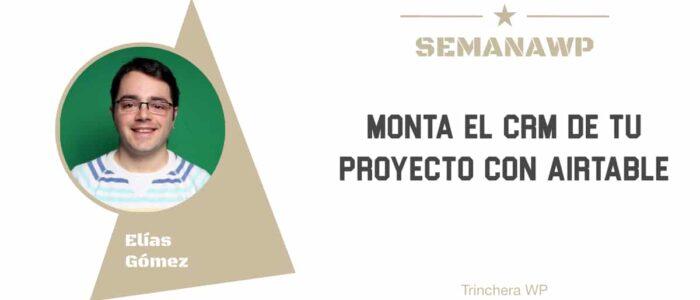 """""""Monta el CRM de tu proyecto con Airtable"""", mi ponencia en SemanaWP con demo incluida"""