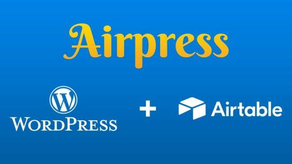 Manual AirPress: haz webs en WordPress con información de Airtable